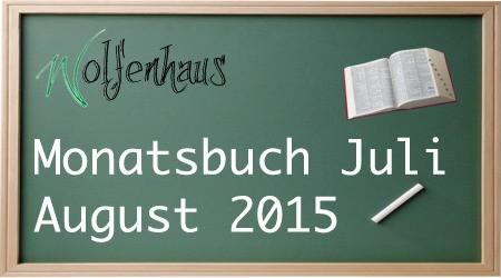 Monatsbücher Juli und August 2015