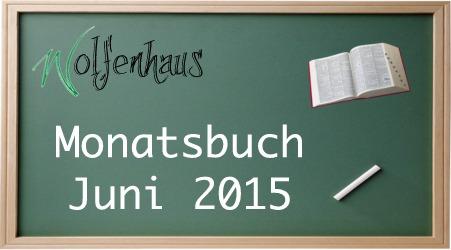 Wolfenhaus - Monatsbuch Juni 2015